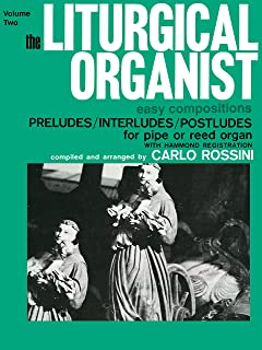 The Liturgical Organist, Volume 2: Intermediate Organ (
