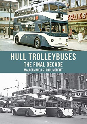 Hull Trolleybuses: The Final Decade