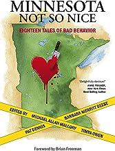 Minnesota Not So Nice: Eighteen Tales Of Bad Behavior