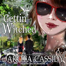 Gettin' Witched: Witchless in Seattle Series, Book 12
