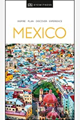 DK Eyewitness Mexico (Travel Guide) Kindle Edition
