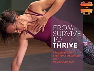 From Survive to Thrive: Practices for Everyday Wellness - Season 1