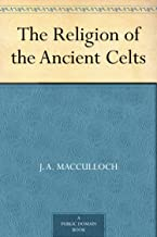 Best the religion of the ancient celts Reviews