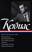 Jack Kerouac: Road Novels 1957-1960: On the Road / The Dharma Bums / The Subterraneans / Tristessa / Lonesome Traveler / J...