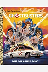 Ghostbusters: Who You Gonna Call (Ghostbusters 2016) (Little Golden Book) Hardcover