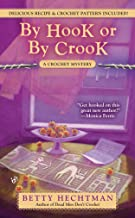 By Hook or by Crook (A CROCHET MYSTERY Book 3)