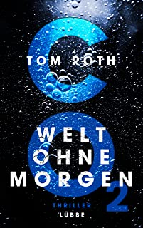 CO2 - Welt ohne Morgen: Thriller (German Edition)