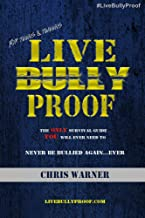 LiveBullyProof: The Only Guide You Will Ever Need to NEVER Be Bullied Again...EVER!