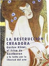 La destruccion creadora (cat.exposicion) (esp-ing-ale) gustav klimt, el friso de beethoven y la lucha por