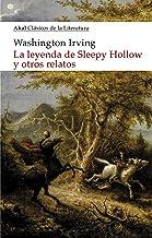 La leyenda de Sleepy Hollow y otros relatos (Clásicos de la literatura nº 24)