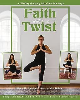 Faith with a Twist: A 30-Day Journey into Christian Yoga