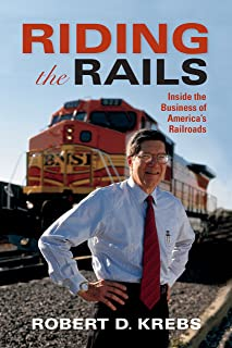 Riding the Rails: Inside the Business of America's Railroads (Railroads Past and Present)