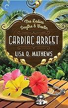 Cardiac Arrest (The Ladies Smythe & Westin Book 1)