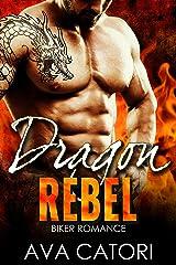 Dragon Rebel: Bad Boy Biker Romance Kindle Edition