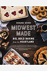 Midwest Made: Big, Bold Baking from the Heartland Kindle Edition