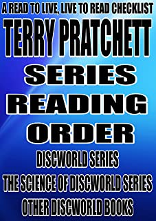 TERRY PRATCHETT: SERIES READING ORDER: A READ TO LIVE, LIVE TO READ CHECKLIST [DISCWORLD SERIES THE SCIENCE OF DISCWORLD S...