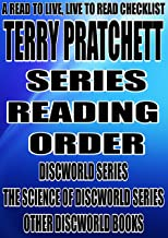 TERRY PRATCHETT: SERIES READING ORDER: A READ TO LIVE, LIVE TO READ CHECKLIST  [DISCWORLD SERIES THE SCIENCE OF DISCWORLD SERIES OTHER DISCWORLD BOOKS]