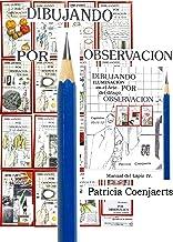Dibujando por Observacion: TOMO IV Manual del Lápiz. Capítulos 10-11-12 (Patricia Coenjaerts nº 44444) (Spanish Edition)