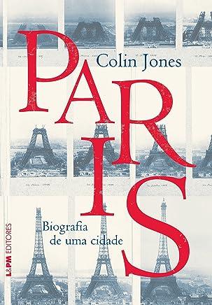 Paris: Biografia de uma cidade