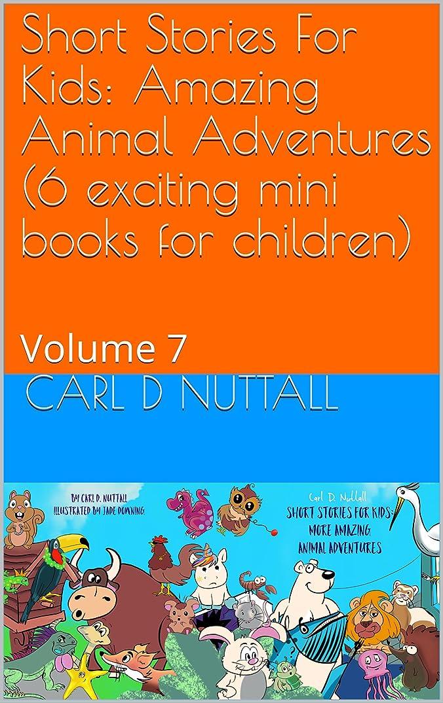血統同じ花輪Short Stories For Kids: Amazing Animal Adventures (6 exciting mini books for children): Volume 7 (English Edition)