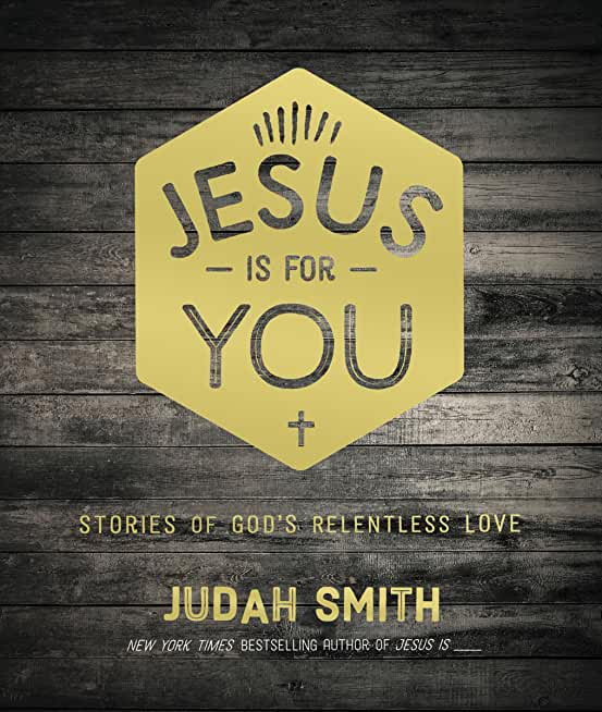 Jesus Is For You: Stories of God's Relentless Love (English Edition)