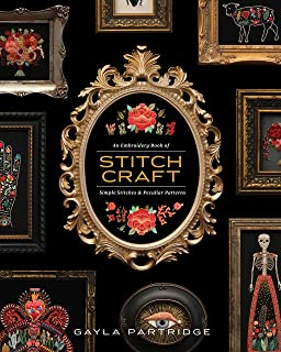 Stitchcraft: An Embroidery Book of Simple Stitches and Peculiar Patterns