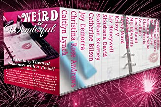 Weird & Wonderful Holiday Romance Anthology: 18 Holiday-themed Romances with a Twist!
