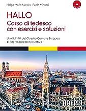 Permalink to Hallo! Corso di tedesco con esercizi e soluzioni. A1-B1. Con 2 CD Audio PDF