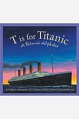T is for Titanic: A Titanic Alphabet (Sleeping Bear Alphabets) Kindle Edition
