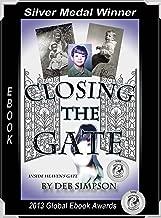 Closing The Gate: A Heaven's Gate Cult Biography