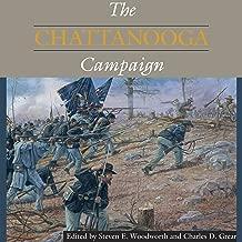 The Chattanooga Campaign: Civil War Campaigns in the Heartland