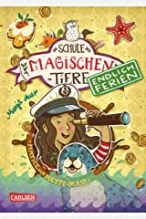 Die Schule der magischen Tiere – Endlich Ferien 6: Hatice und Mette-Maja Kindle Ausgabe