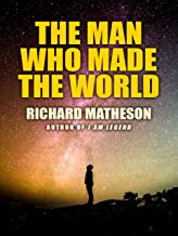 The Man Who Made the World (English Edition)