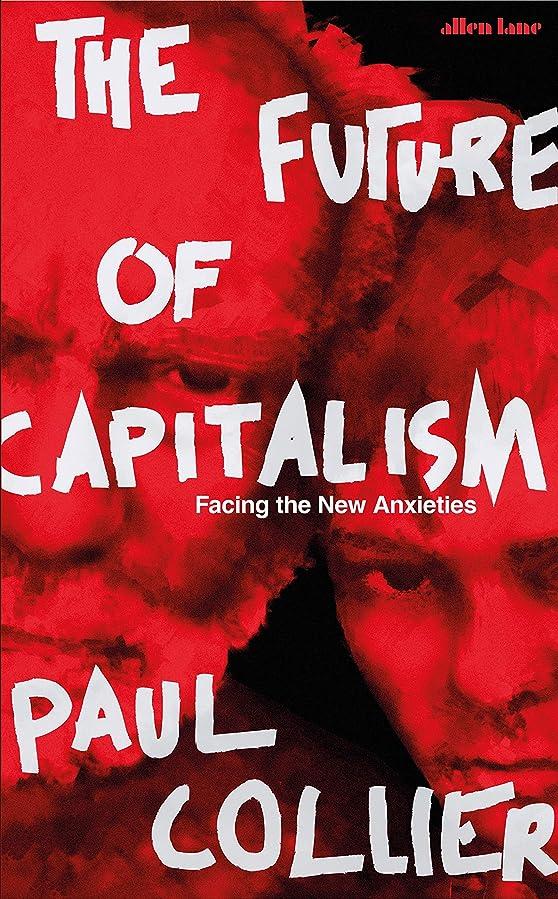 美徳葉を拾う障害The Future of Capitalism: Facing the New Anxieties (English Edition)