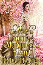 The Way to Capture a Marquess's Heart: A Historical Regency Romance Book