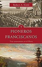 Pioneros franciscanos (Arcaduz) (Spanish Edition)