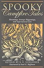 Spooky Campfire Tales: Hauntings, Strange Happenings, And Supernatural Lore