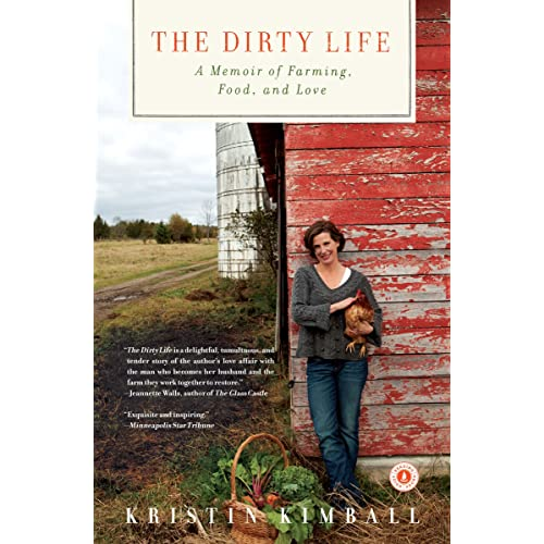 The Dirty Life On Farming Food And Love Kindle Edition By
