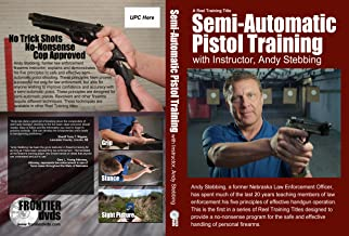 Semi-Automatic Pistol Training with Instructor Andy Stebbing Run-time 30 min