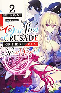 Our Last Crusade or the Rise of a New World, Vol. 2 (light novel)
