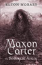 Maxon Carter e a Senhora de Avalon (Série Maxon Carter Livro 2)
