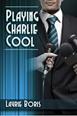 Playing Charlie Cool (Trager Family Secrets Book 3) Kindle Edition