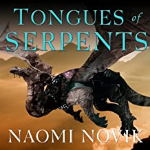 Tongues of Serpents: Temeraire, Book 6