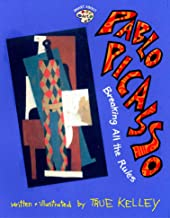 Pablo Picasso: Breaking All the Rules: Breaking All the Rules (Smart About Art)
