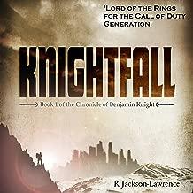 Knightfall: The Chronicle of Benjamin Knight, Book 1