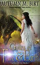 Gates of Fire & Earth: Elemental Magic & Epic Fantasy Adventure (Games of Fire Trilogy Book 2)