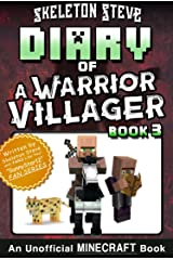 Diary of a Minecraft Warrior Villager - Book 3: Unofficial Minecraft Books for Kids, Teens, & Nerds - Adventure Fan Fiction Diary Series (Skeleton Steve ... - The Warrior Villager Adventure) Kindle Edition