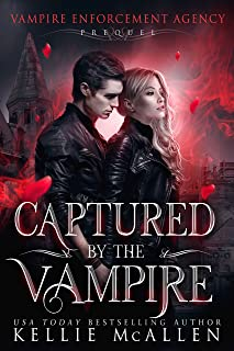 Captured by the Vampire: A Paranormal Romance (Vampire Enforcement Agency Book 0)