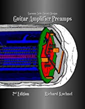 Vacuum Tube Circuit Design: Guitar Amplifier Preamps, Second Edition