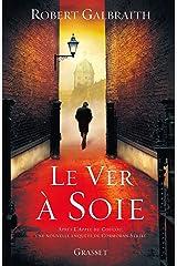 Le ver à soie : roman - traduit de l'anglais par Florianne VIdal (Grand Format) Format Kindle